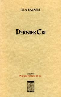 E.Balaert, Dernier cri, éd. R. de Surtis, 2001